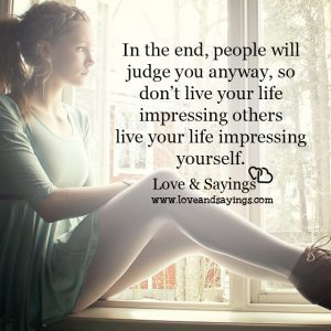 People will judge you anyway