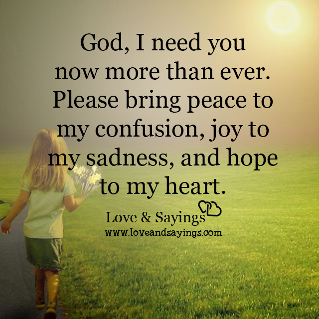 I Love You More Than Life Quotes: God, I Need You More Than Ever