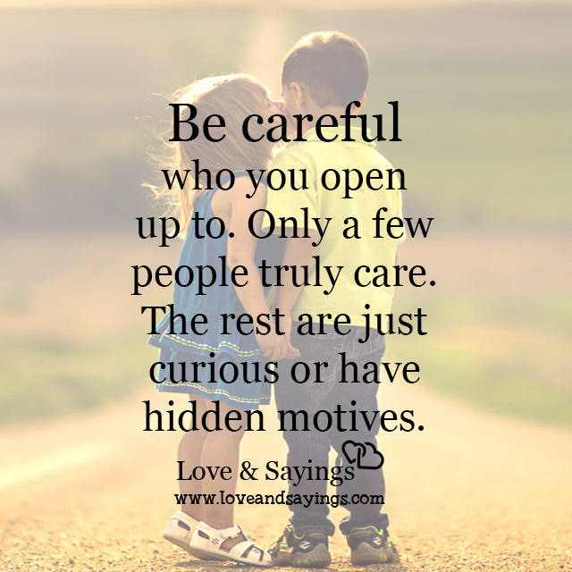 Be careful who you open up to