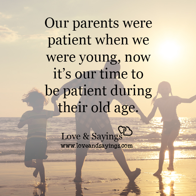 Old Love Quotes: Be Patient During Their Old Age