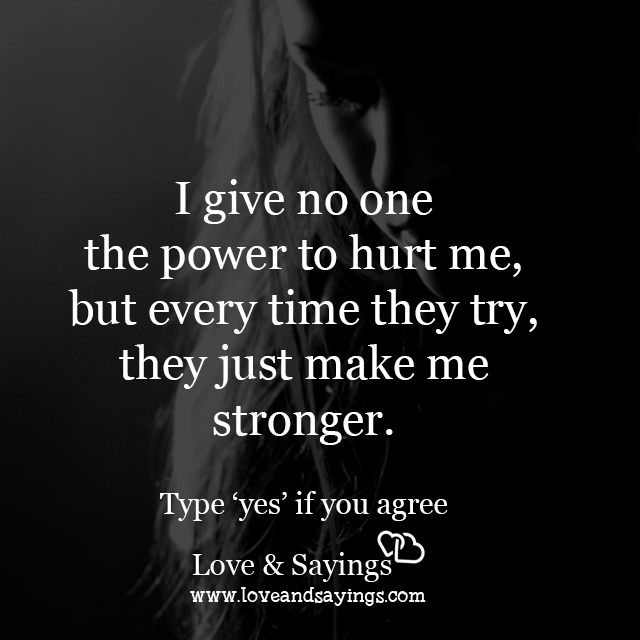 I give no one the power to hurt me