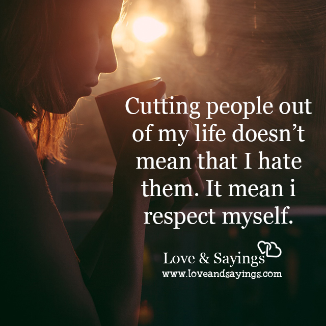 Relationship Quotes About Love And Respect: It Mean I Respect Myself