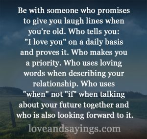 Be with someone who promises