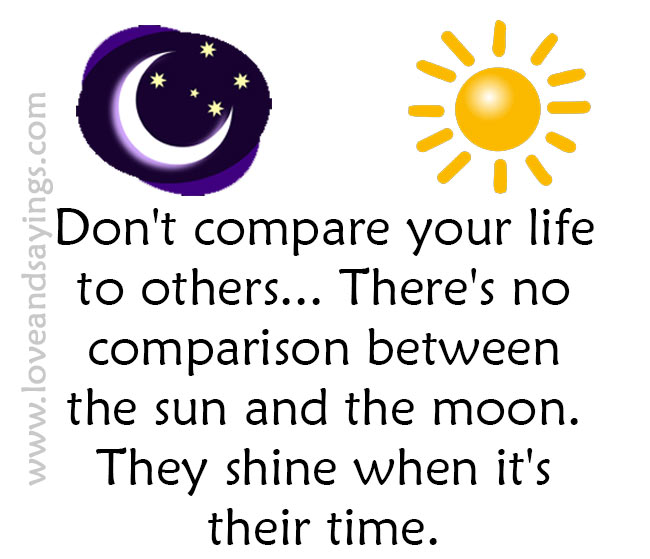 Don't compare your life to others…
