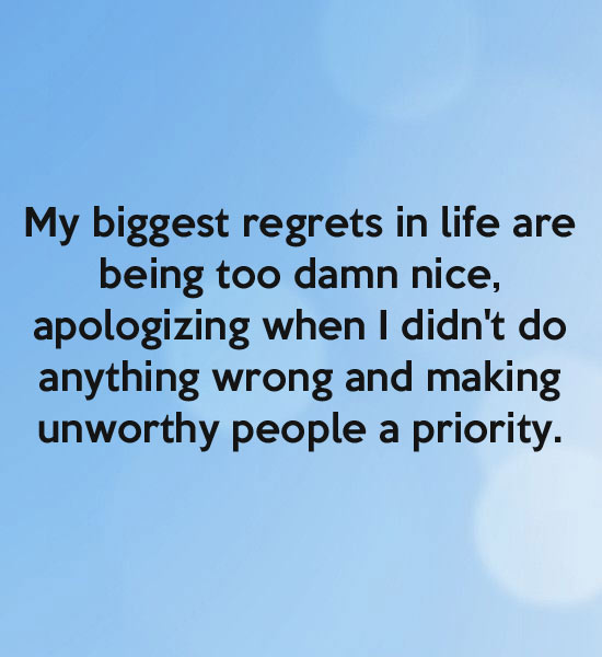 My biggest regrets in life are